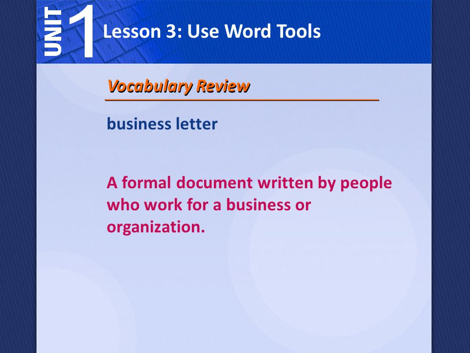 Lesson 3: Use Word Tools Vocabulary Review business letter