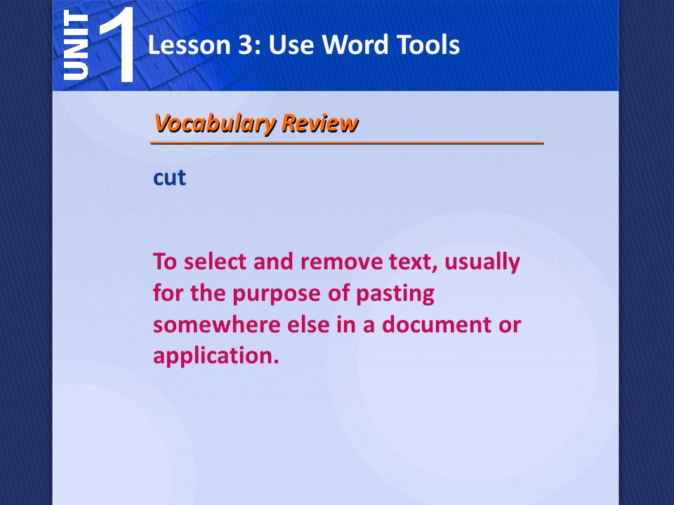 Lesson 3: Use Word Tools Vocabulary Review cut