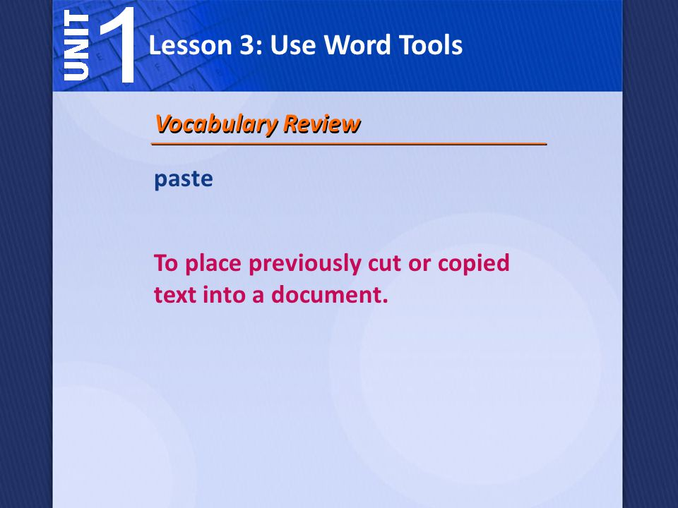 Lesson 3: Use Word Tools Vocabulary Review paste