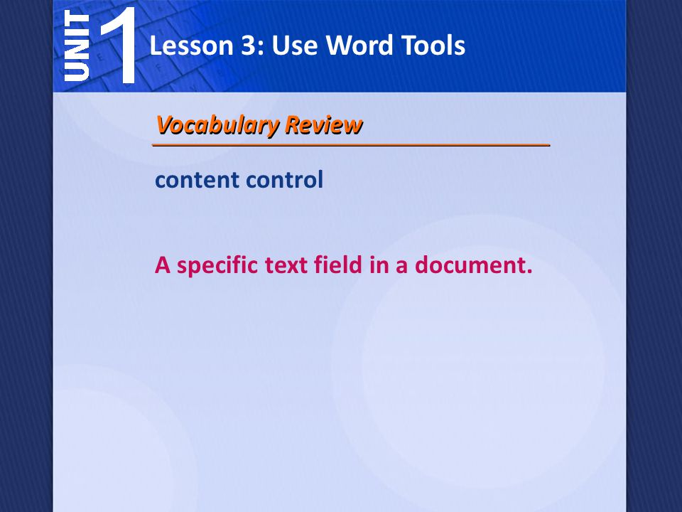 Lesson 3: Use Word Tools Vocabulary Review content control