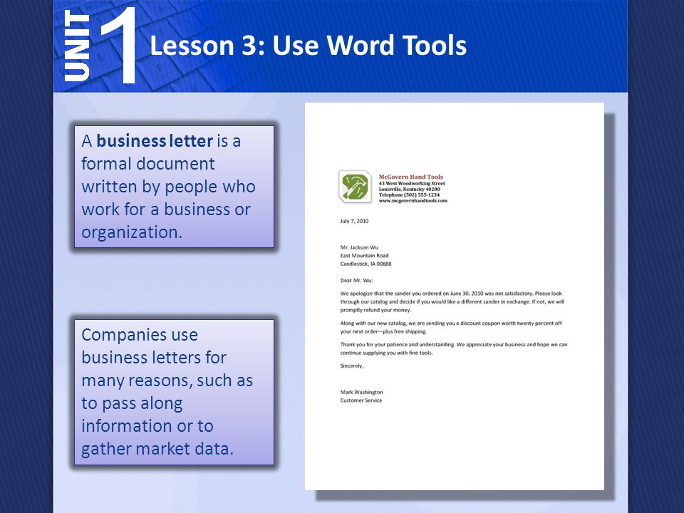Lesson 3: Use Word Tools A business letter is a formal document written by people who work for a business or organization.
