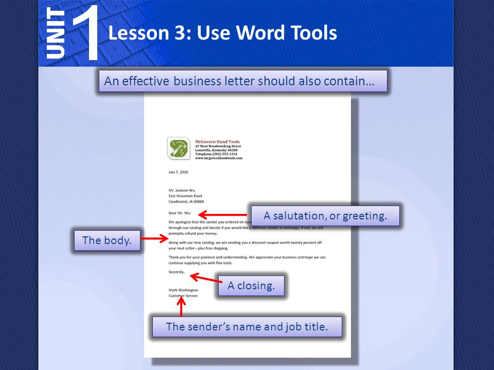 Lesson 3: Use Word Tools An effective business letter should also contain… A salutation, or greeting.