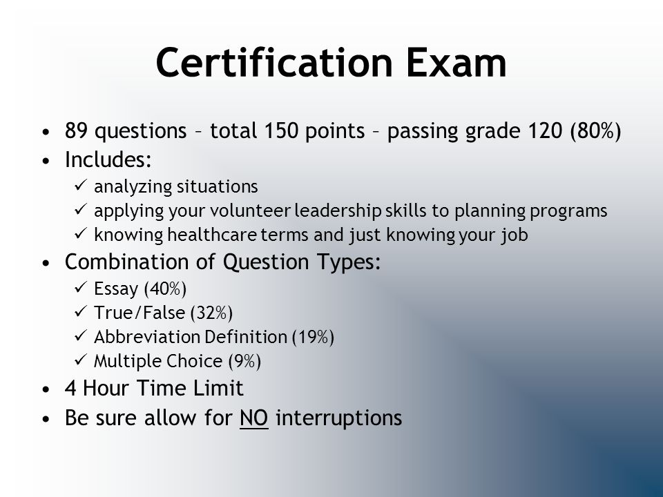 Certification Exam 89 questions – total 150 points – passing grade 120 (80%) Includes: analyzing situations.