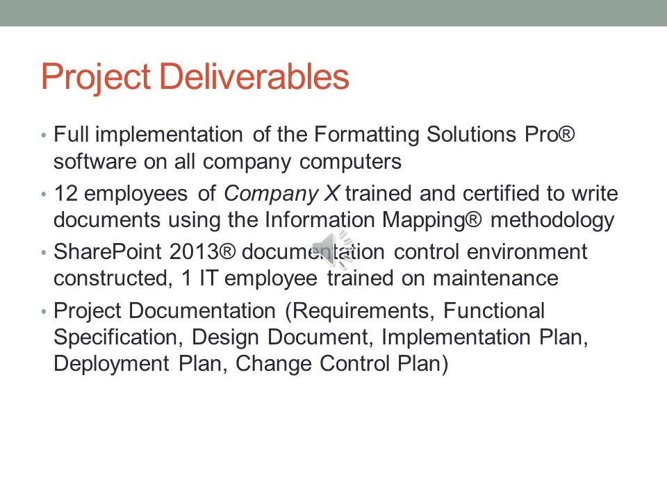 Project Deliverables Full implementation of the Formatting Solutions Pro® software on all company computers.