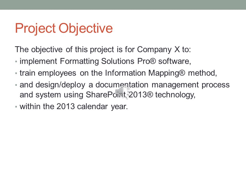 Project Objective The objective of this project is for Company X to: