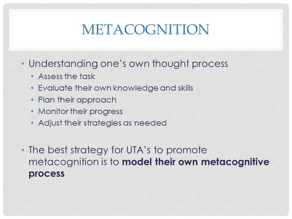 metacognition Understanding one's own thought process