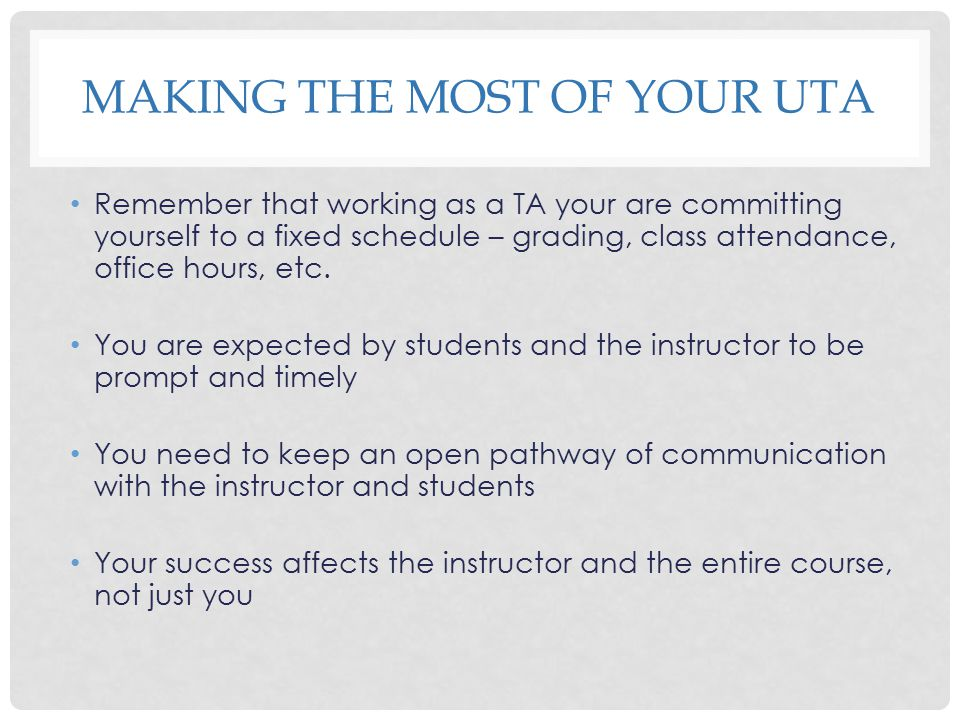 Making the Most of your UTA