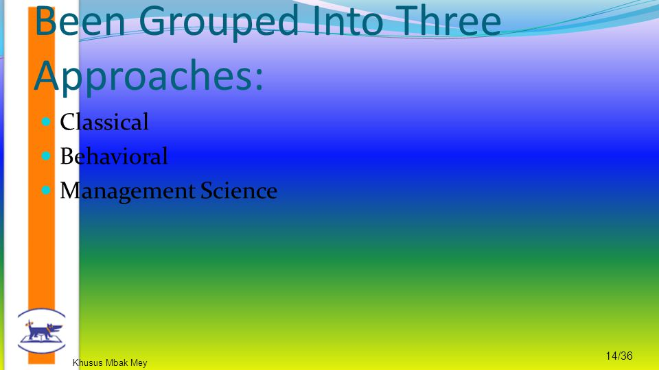Management Thought Has Been Grouped Into Three Approaches: