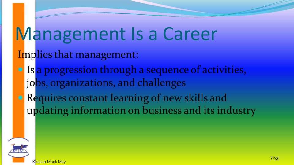 Management Is a Career Implies that management: