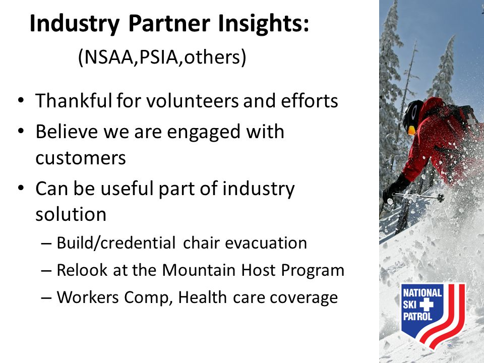Industry Partner Insights: (NSAA,PSIA,others)