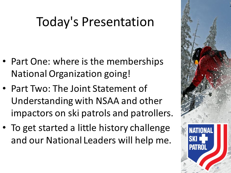 Today s Presentation Part One: where is the memberships National Organization going!