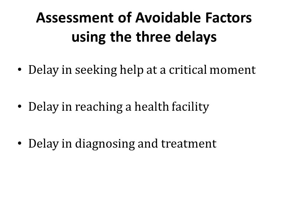 Assessment of Avoidable Factors using the three delays