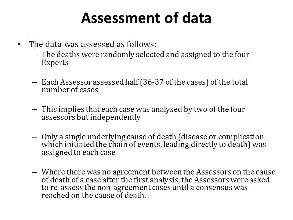 Assessment of data The data was assessed as follows: