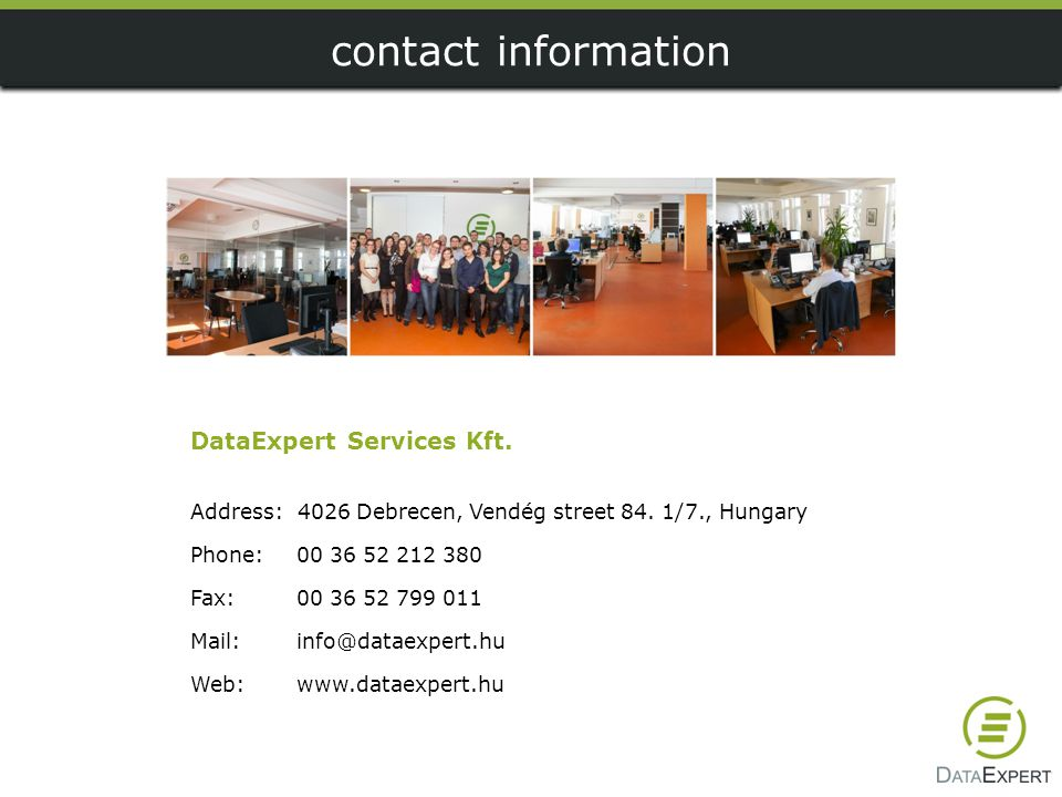 contact information DataExpert Services Kft. Address: 4026 Debrecen, Vendég street 84. 1/7., Hungary.