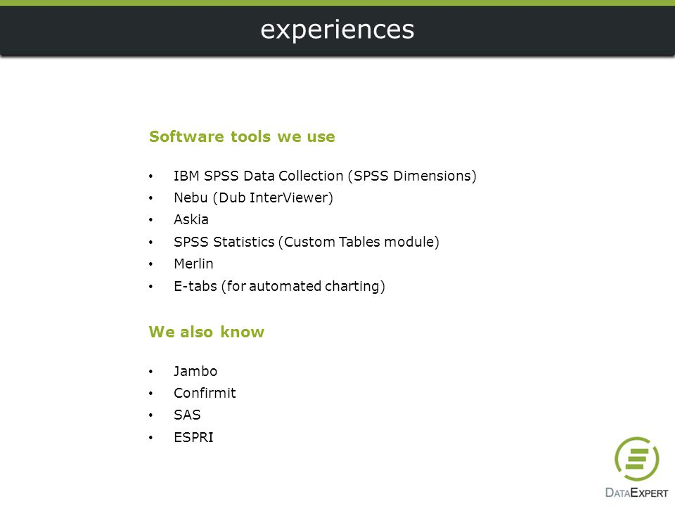 experiences Software tools we use We also know
