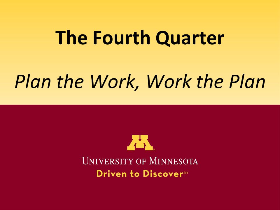The Fourth Quarter Plan the Work, Work the Plan