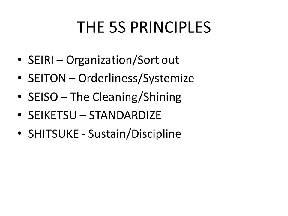 THE 5S PRINCIPLES SEIRI – Organization/Sort out