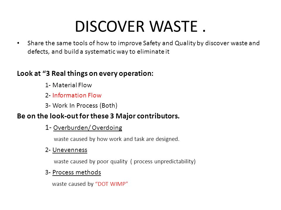 DISCOVER WASTE . Look at 3 Real things on every operation: