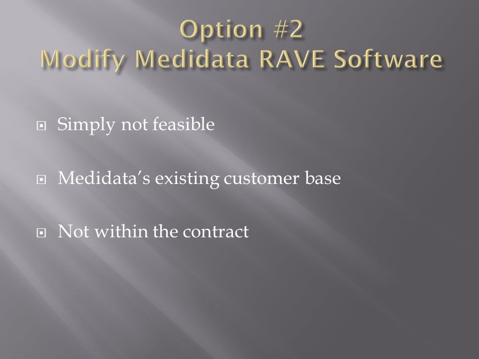 Option #2 Modify Medidata RAVE Software