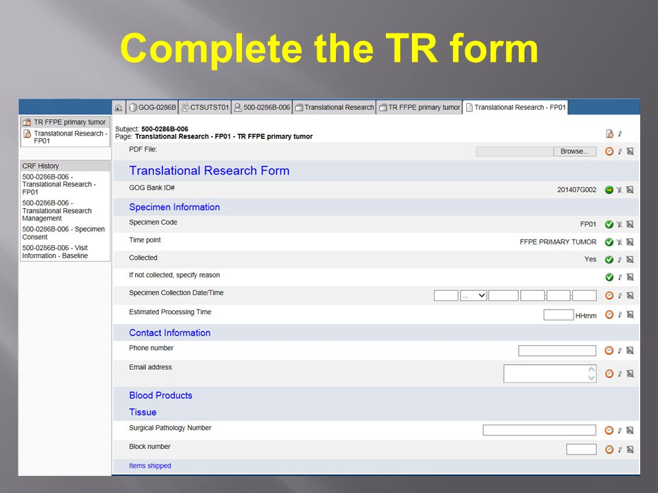 Complete the TR form For each specimen the institution user will complete a TR form that goes with the specimen being shipped.