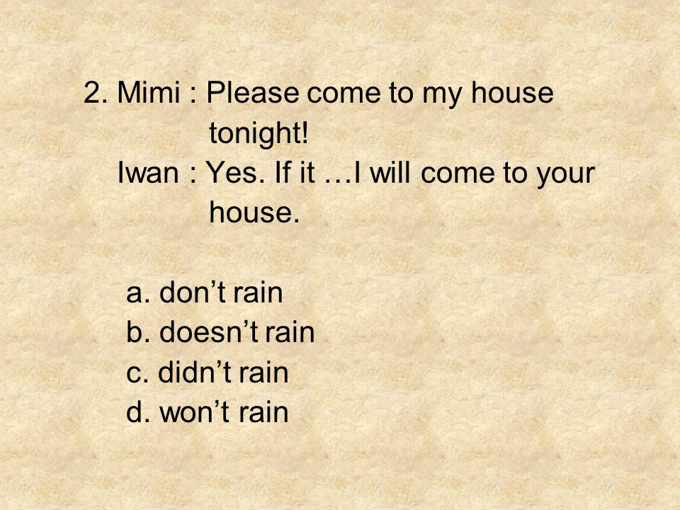 2. Mimi : Please come to my house