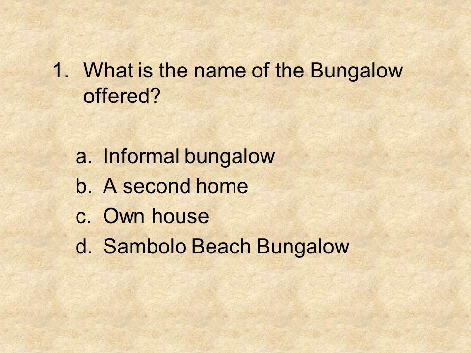 What is the name of the Bungalow offered