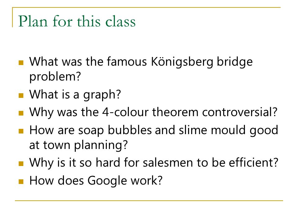 Plan for this class What was the famous Königsberg bridge problem