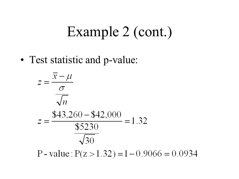 Example 2 (cont.) Test statistic and p-value: