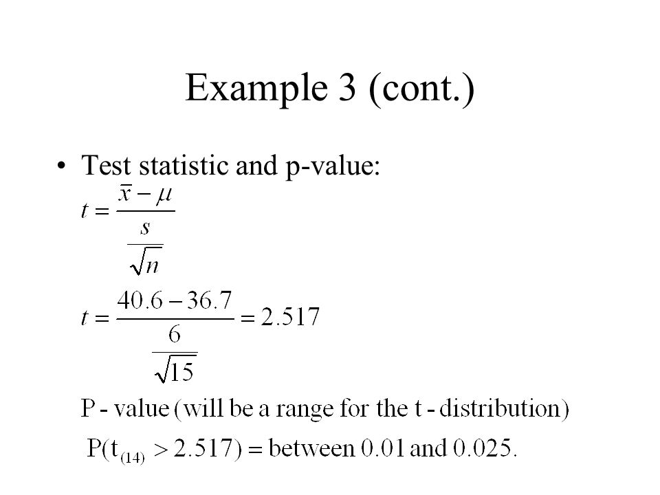 Example 3 (cont.) Test statistic and p-value: