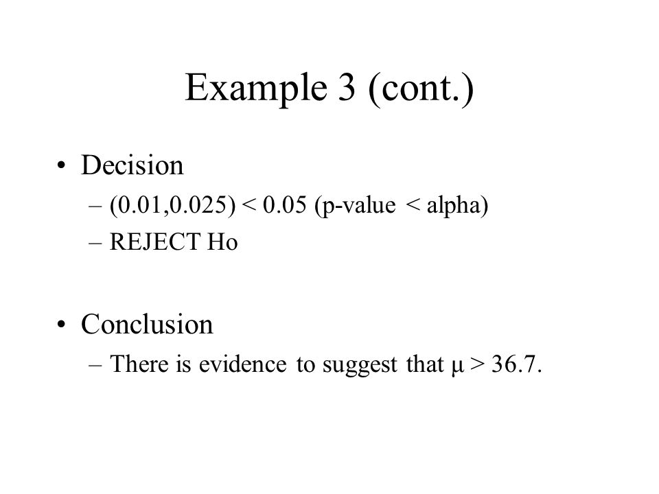 Example 3 (cont.) Decision Conclusion