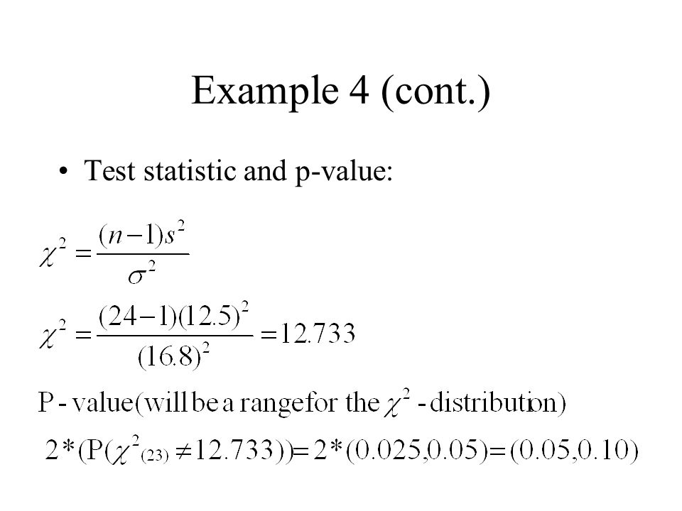 Example 4 (cont.) Test statistic and p-value: