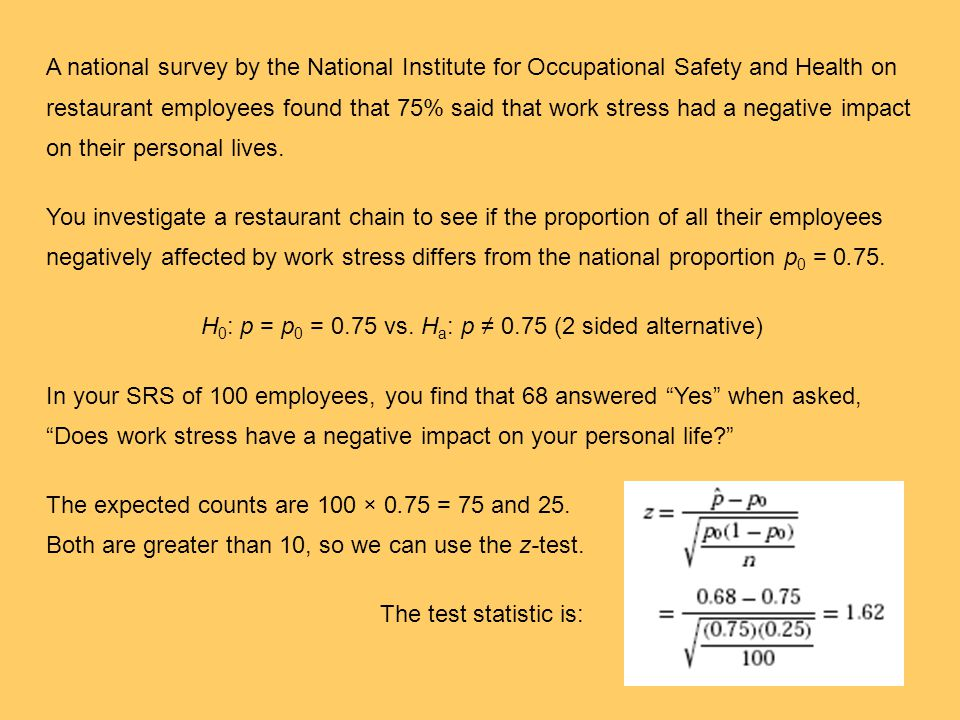 H0: p = p0 = 0.75 vs. Ha: p ≠ 0.75 (2 sided alternative)