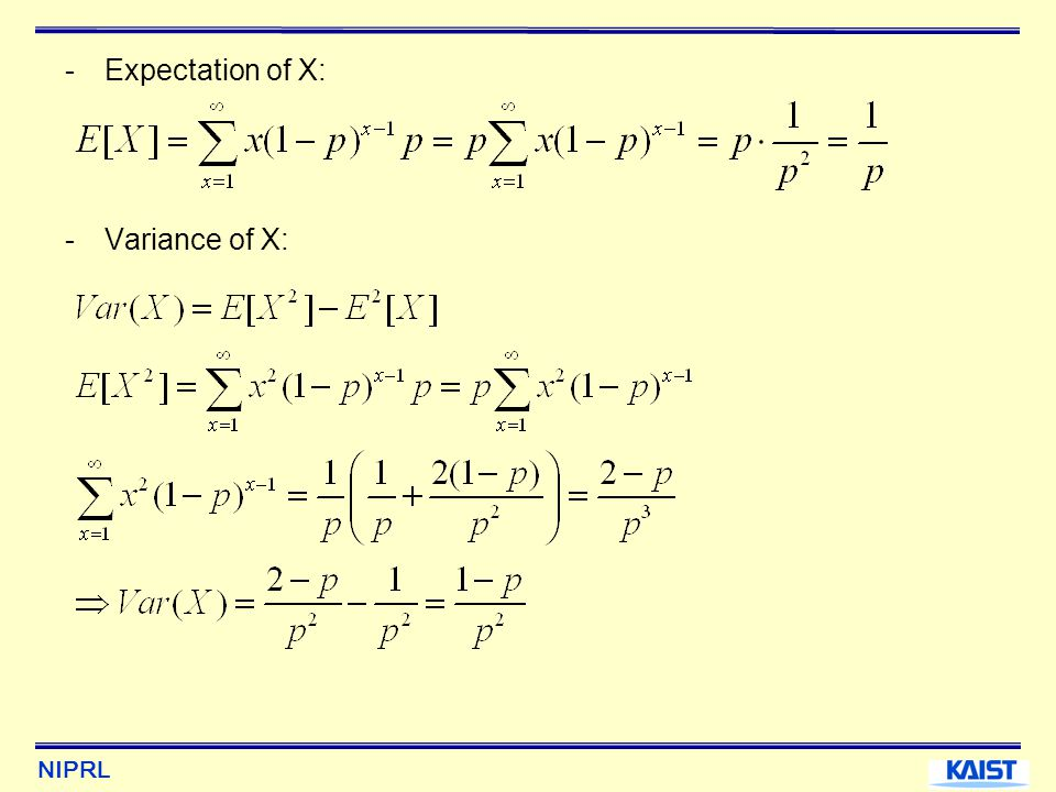 Expectation of X: Variance of X: