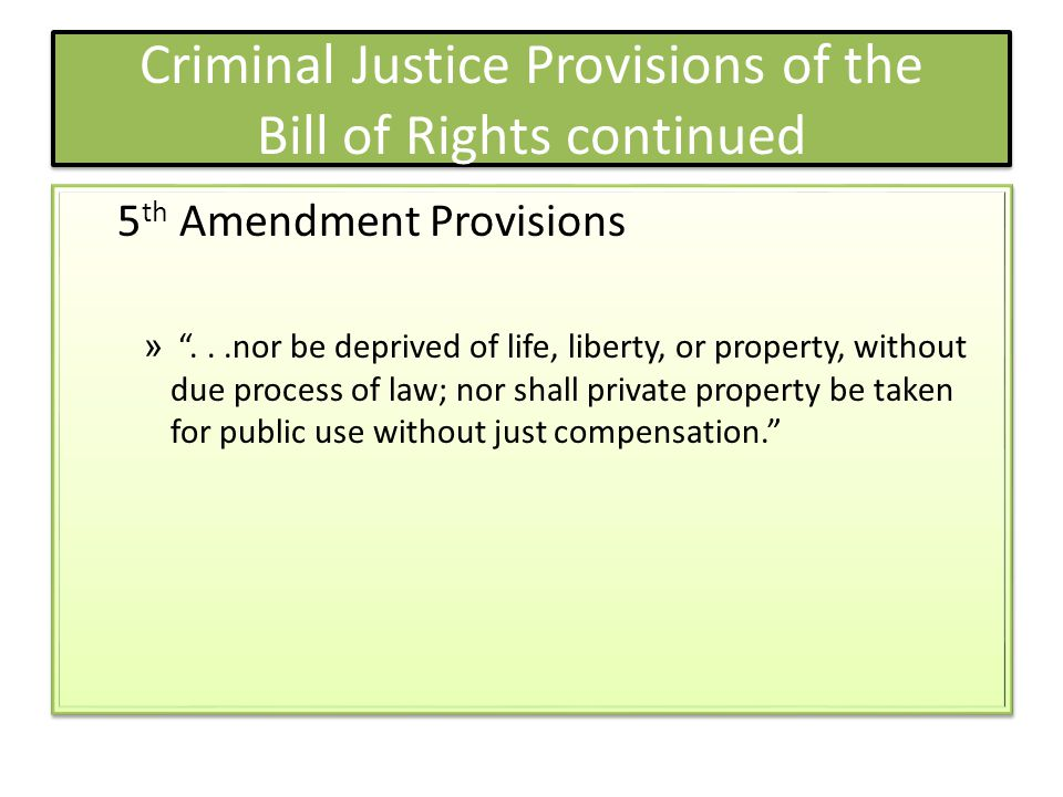 Criminal Justice Provisions of the Bill of Rights continued