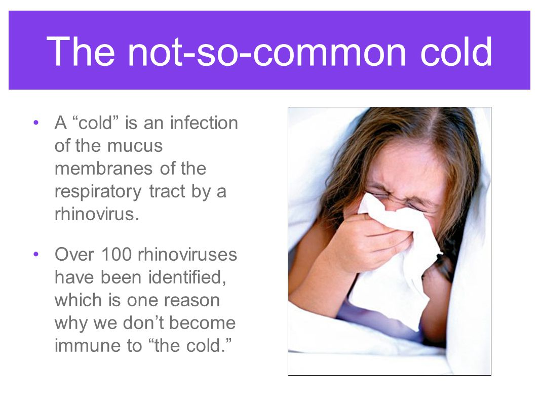 The not-so-common cold