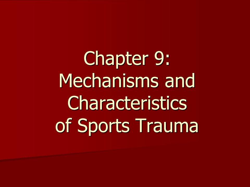 Chapter 9: Mechanisms and Characteristics of Sports Trauma