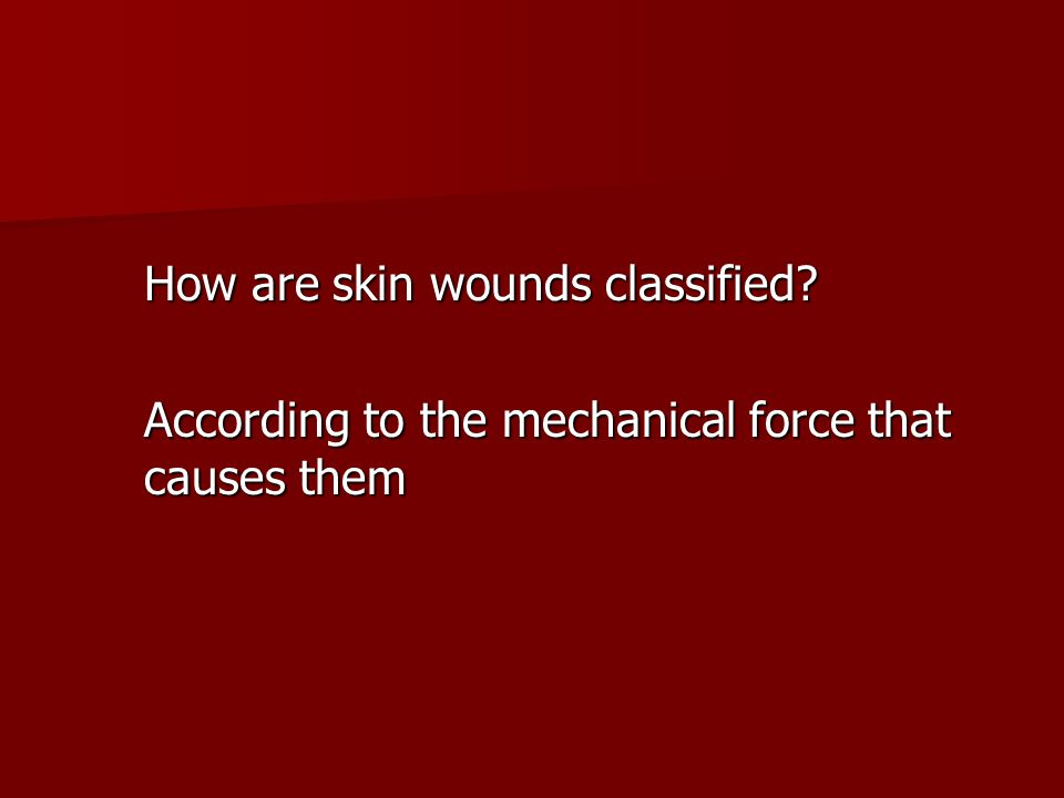 How are skin wounds classified