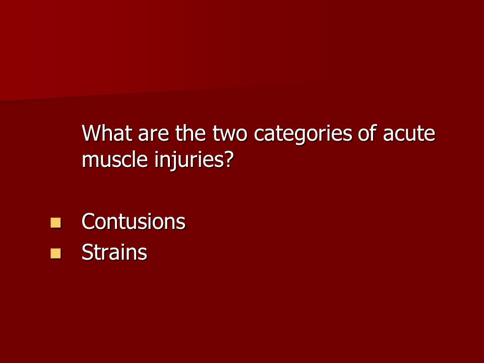 What are the two categories of acute muscle injuries