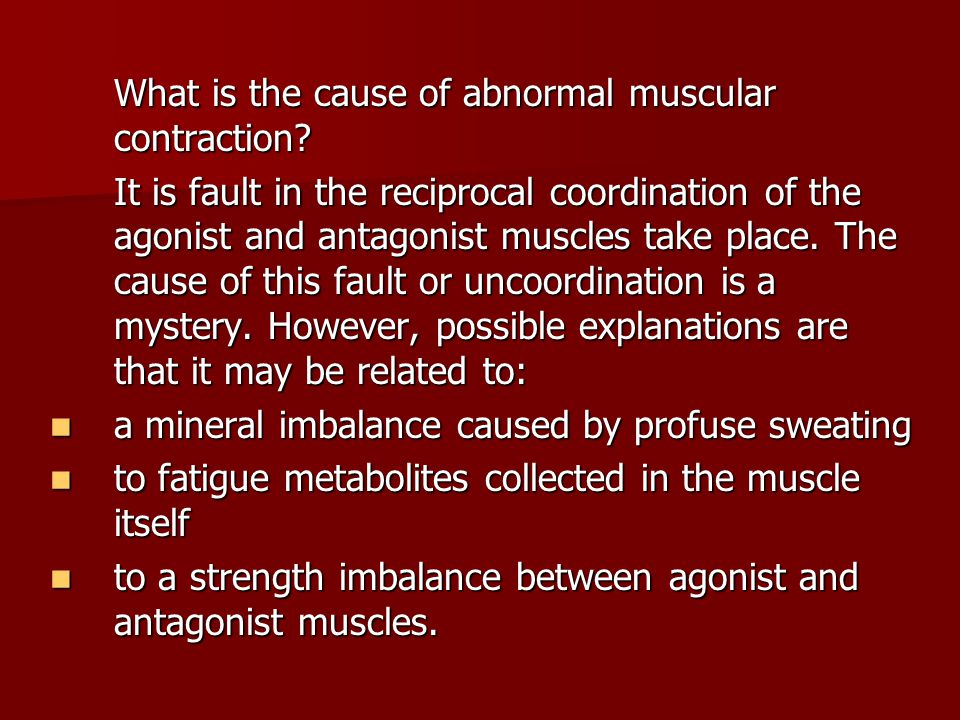 What is the cause of abnormal muscular contraction