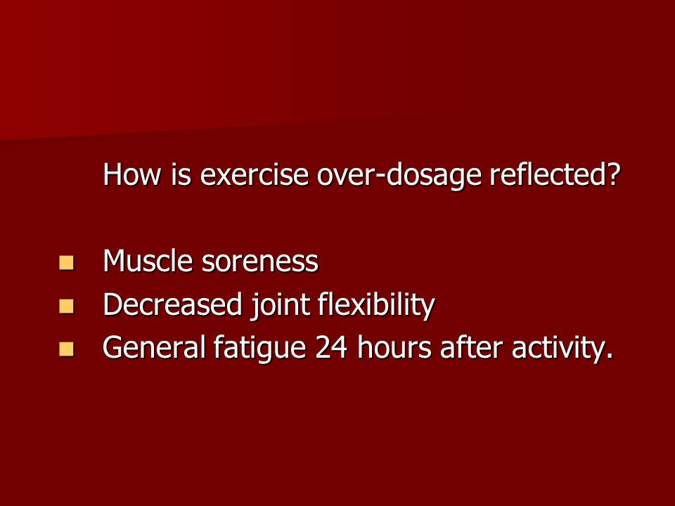 How is exercise over-dosage reflected