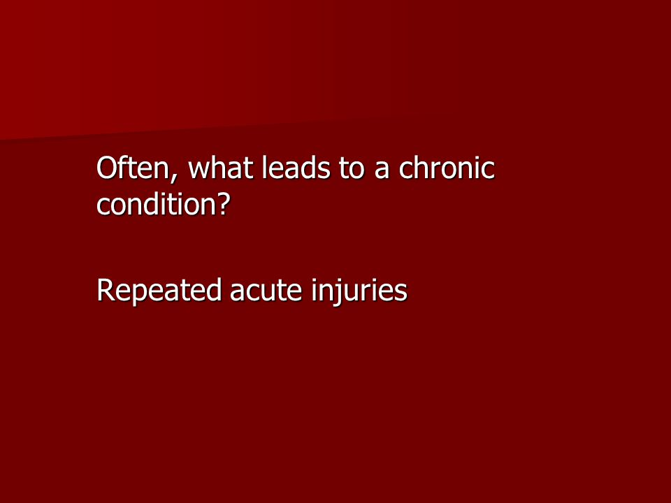 Often, what leads to a chronic condition