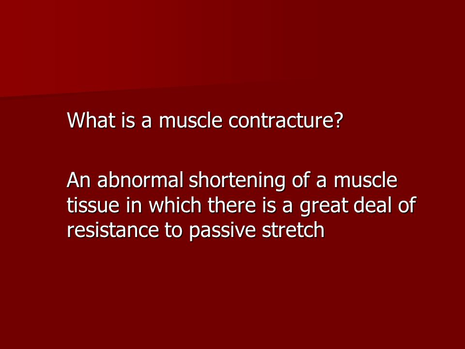 What is a muscle contracture