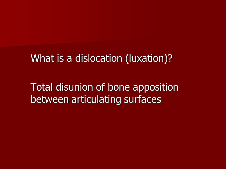 What is a dislocation (luxation)
