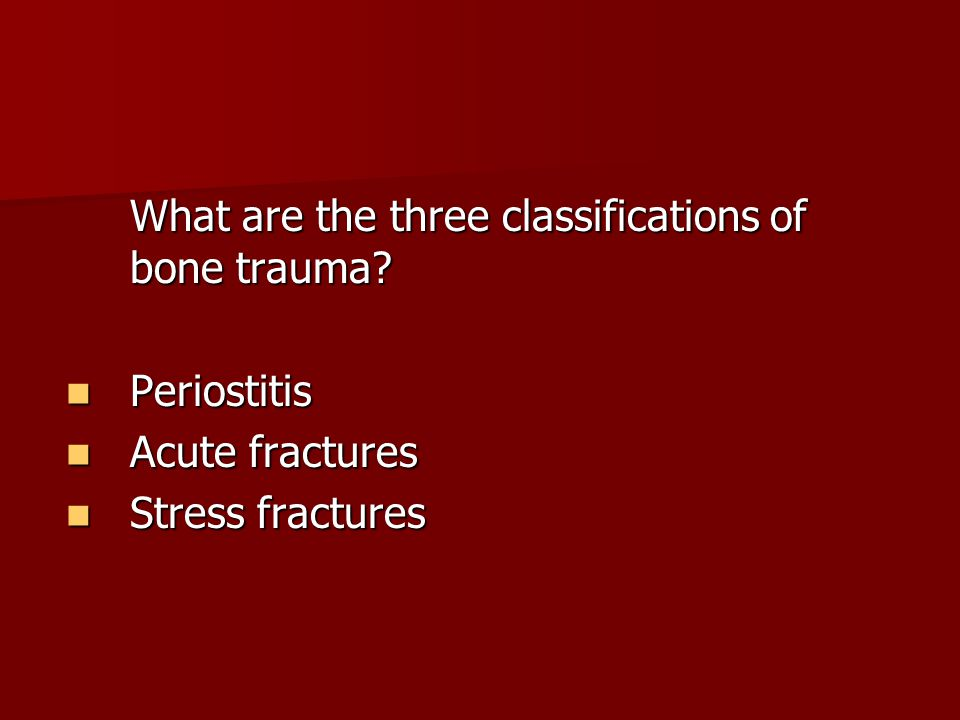 What are the three classifications of bone trauma