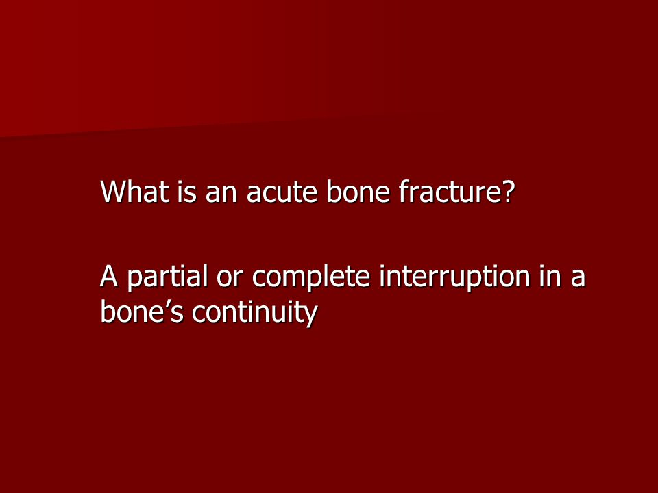 What is an acute bone fracture
