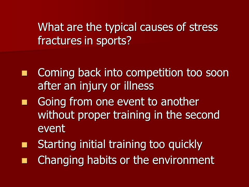 What are the typical causes of stress fractures in sports