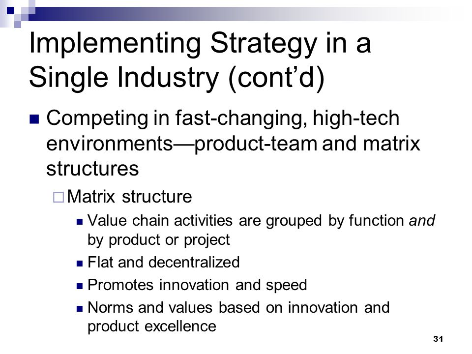 Implementing Strategy in a Single Industry (cont'd)