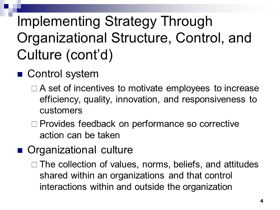 Implementing Strategy Through Organizational Structure, Control, and Culture (cont'd)