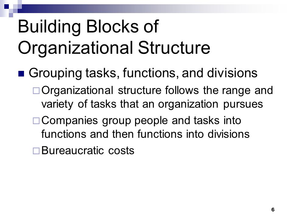 Building Blocks of Organizational Structure