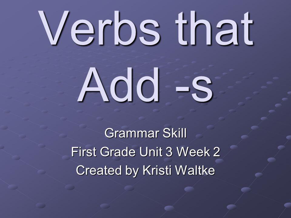 Grammar Skill First Grade Unit 3 Week 2 Created by Kristi Waltke
